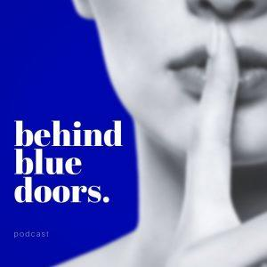 Behind Blue Doors podcast